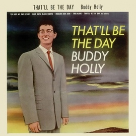Buddy Holly альбом That'll Be the Day (Remastered)