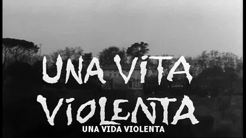 UNa VidA VIOLenTa (UnA viTA viOLeNtA) Paolo Heusch, Brunello Rondi 1962