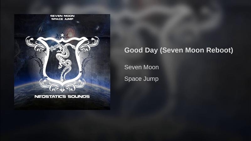 Good Day (Seven Moon Reboot)
