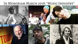 In Memoriam March 2018 Stars we lost in Music Industry #InMemoriam