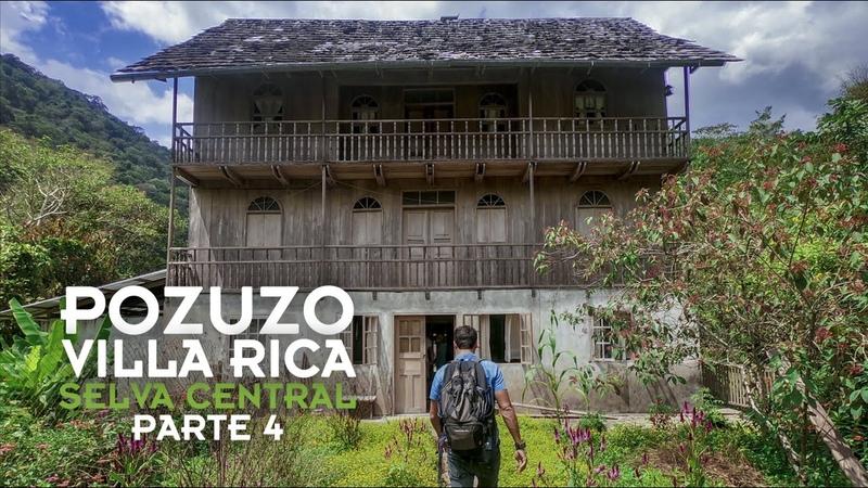 36 HORAS en POZUZO y VILLA RICA. ¿Cuán divertido puede ser?