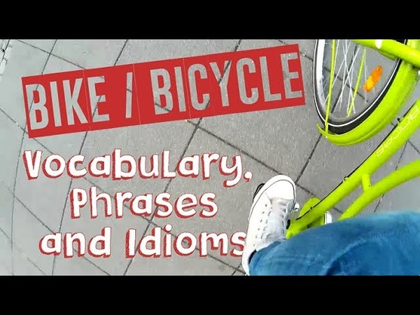Bike Vocabulary, Phrases and Idioms
