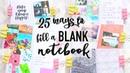 25 Ways to Fill a BLANK Notebook   Paris Roxy
