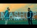 Selçuk Şahin ft IBO TURKISH MASHUP ALBUM 4K