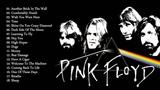 Pink Floyd Greatest Hits Full Album - Pink Floyd Playlist 2017 - Pink Floyd Live New