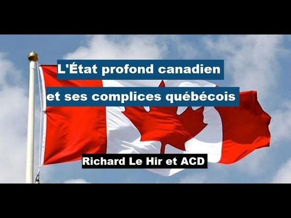 L'État profond canadien et ses complices québécois
