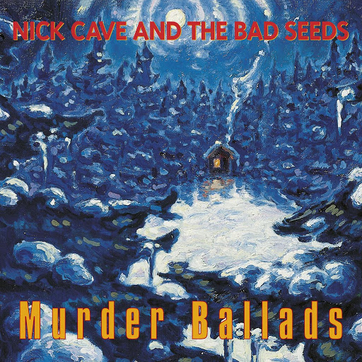 Nick Cave альбом Murder Ballads (2011 Remastered Version)