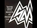 SayMaxWell - Пять Ночей С Фредди 1-6 песня Five Nights at Freddys 1-6 song