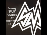SayMaxWell - Пять Ночей С Фредди 1-6 песня Five Nights at Freddy's 1-6 song
