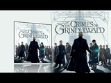 Fantastic Beasts 2 The Crimes of Grindelwald (2018) - Full soundtrack (James Newton Howard)