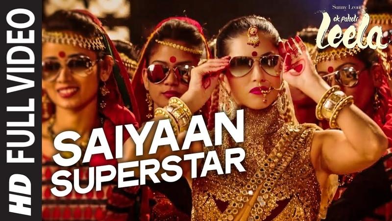 Saiyaan Superstar FULL VIDEO Song | Sunny Leone | Tulsi Kumar | Ek Paheli Leela