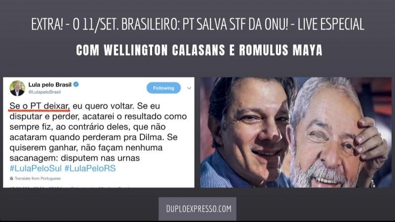 Extra! - o 11/set. brasileiro: PT salva STF da ONU! - live especial
