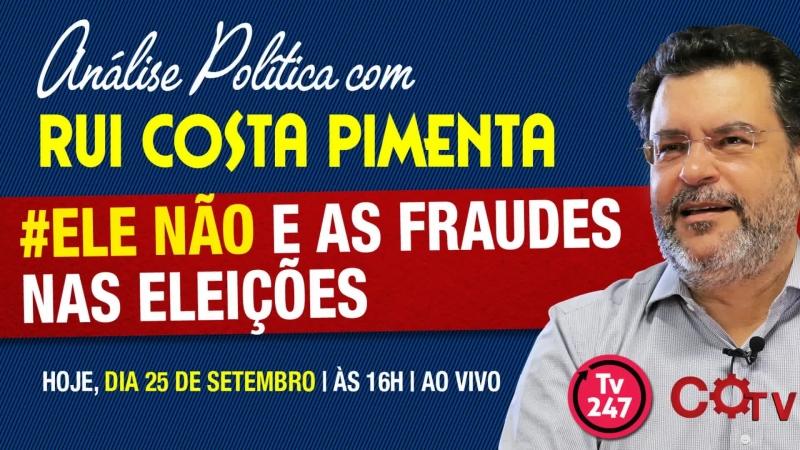Ele não e as fraudes nas eleições - retransmissão da Análise Política da TV 247 - 25/9/18