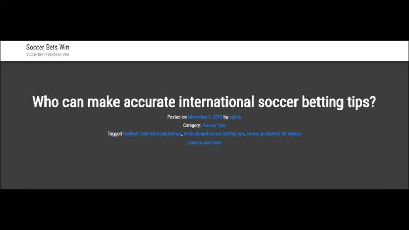 Who can make accurate international soccer betting tips