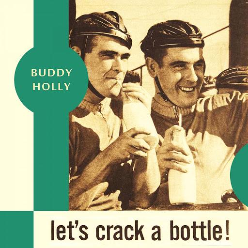 Buddy Holly альбом Let's Crack a Bottle