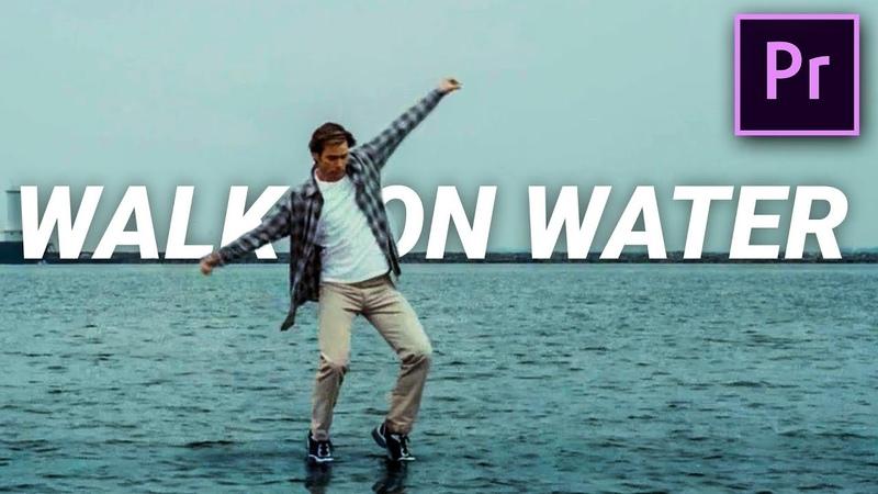WALK ON WATER like BRUCE ALMIGHTY in Premiere Pro