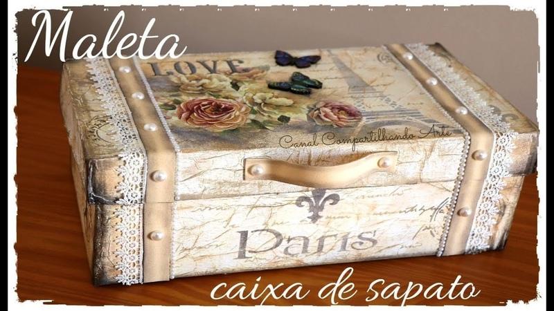 MALETA DE MAQUIAGEM FEITA COM CAIXA DE SAPATO DIY Presente Dia das Mães Compartilhando Arte