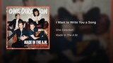 One Direction - I Want To Write You A Song