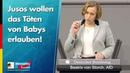 Jusos wollen das Töten von Babys erlauben! - Beatrix von Storch - AfD-Fraktion im Bundestag