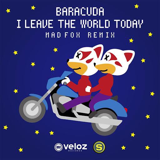 Baracuda альбом I LEAVE THE WORLD TODAY (MADFOX REMIX)
