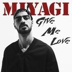 Miyagi альбом Give Me Love