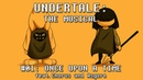 Undertale the Musical Once Upon a Time