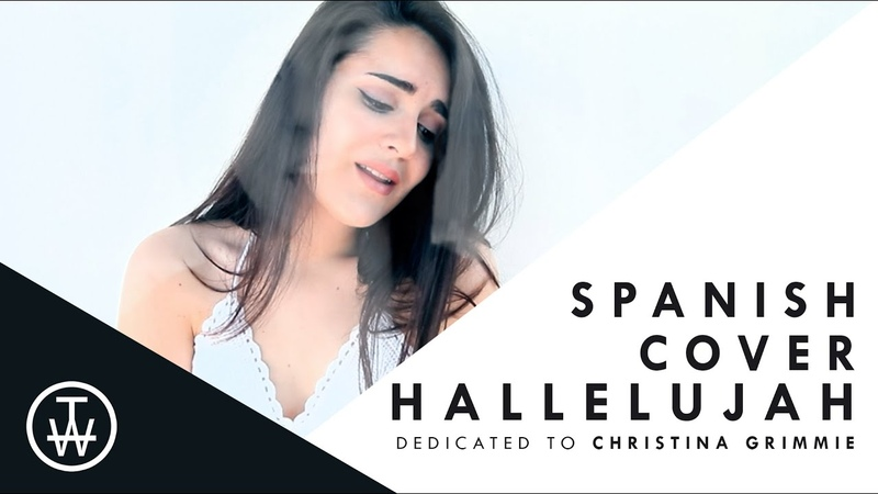 HALLELUJAH (SPANISH COVER)   Leonard Cohen   Dedicated to Christina Grimmie   Time With Ana♡