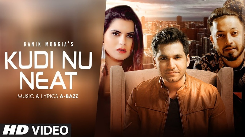 Kudi Nu Neat: Kanik Mongia (Full Song) Aabhaas Anand | Latest Punjabi Songs 2019
