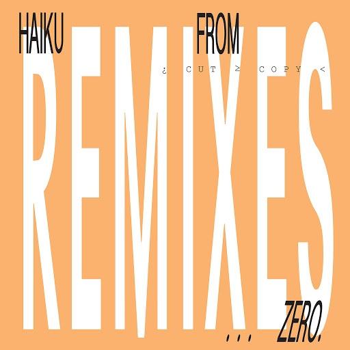 Cut Copy альбом Haiku From Zero Remixes
