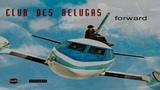 Club Des Belugas -