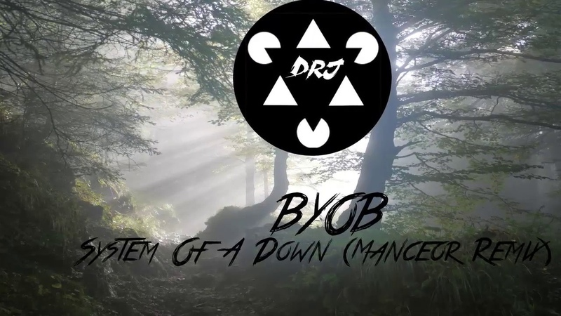 System Of A Down - BYOB (Manceor Remix)