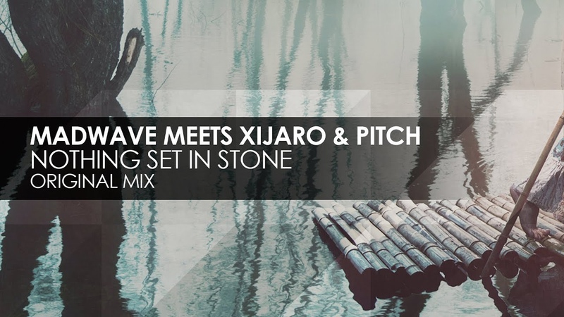 Madwave meets XiJaro Pitch - Nothing Set In Stone