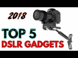 Top 5 Camera Gadgets 2017 You Must Have (DSLRs)