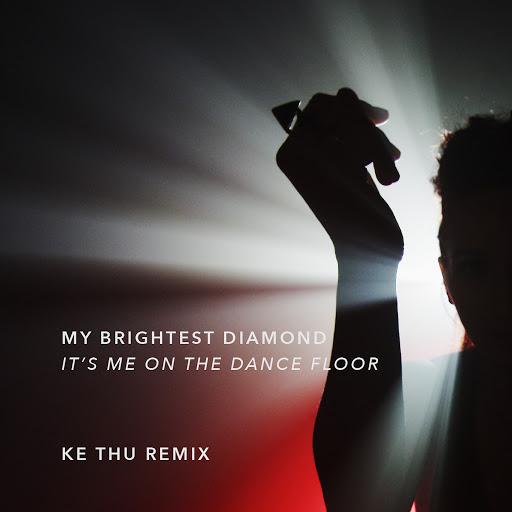 My Brightest Diamond альбом It's Me on the Dance Floor (Ke Thu Remix)