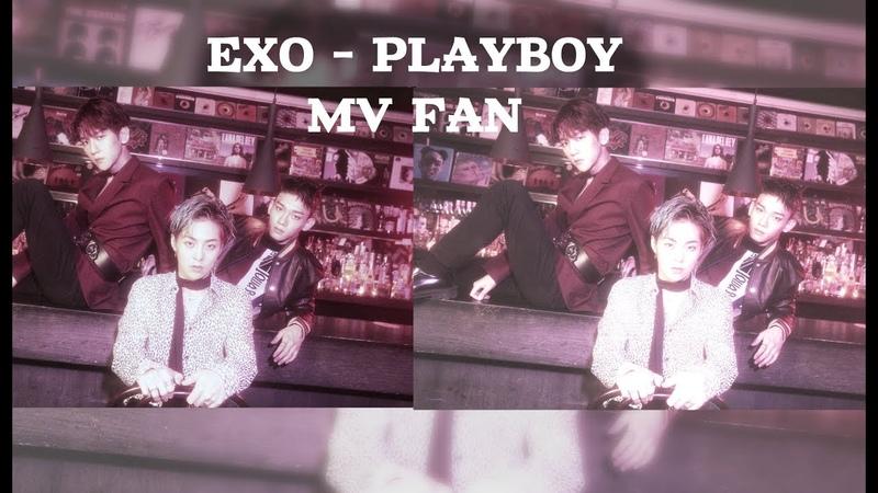 EXO PLAYBOY FAN MV J C