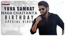 Akkineni Naga Chaitanya Birthday Special Video   HBDNagaChaitanya   Happy Birthday Naga Chaitanya