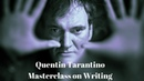 Quentin Tarantino Writing Masterclass A collection of advice