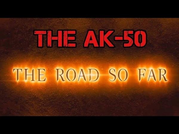 The AK 50 The Road So Far