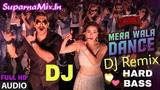 Mera Wala Dance DJ Remix Song Simmba Hard Bass Neha Kakkar, Nakash Aziz SuparnaMix.In