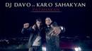 Dj Davo Ft Karo Sahakyan 'Patahakan' 2019 Exclusive *****