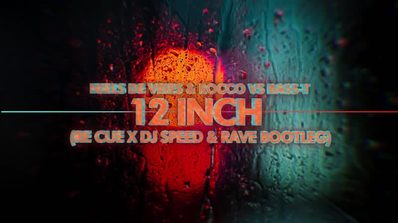 Niels De Vries Rocco Vs Bass-T- 12 Inch (Re Cue x DJ Speed Rave Bootleg)_Full-HD.mp4