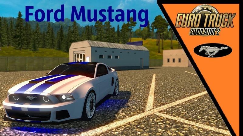 FORD MUSTANG Euro Truck Simulator 2 Обзор мода