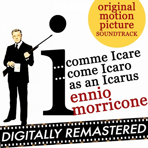 Ennio Morricone альбом I...Comme Icare (I...Come Icaro) - I as in Icarus (Original Motion Picture Soundtrack)