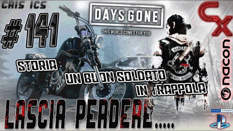 DAYS GONE LASCIA PERDERE 141 UN BUON SOLDATO - IN TRAPPOLA Gameplay PS4 Pro