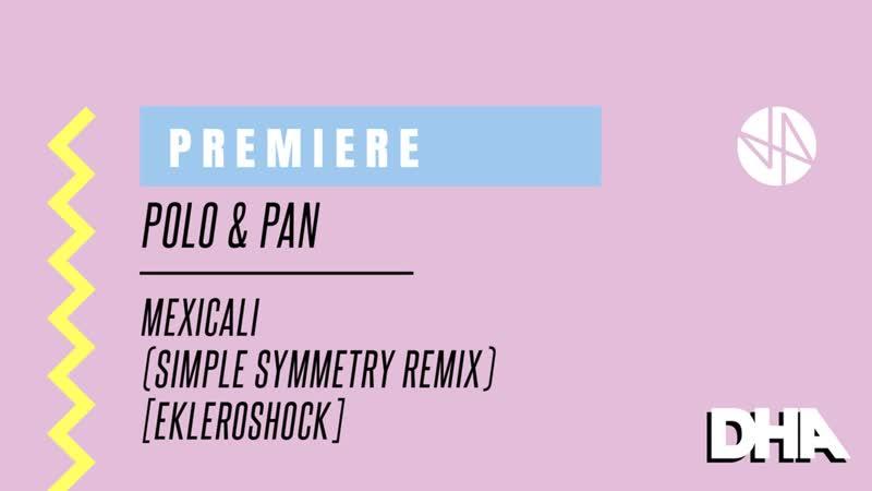 Premiere Polo Pan Mexicali Simple Symmetry Remix Ekleroshock