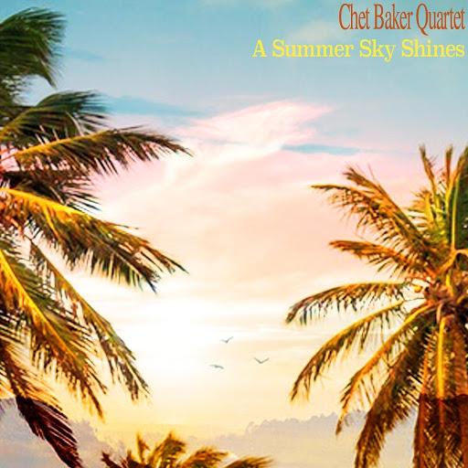 Chet Baker альбом A Summer Sky Shines