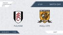 AFL19. England. Championship. Day 9. Fulham - Hull City