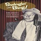 Bing Crosby альбом Swingin' with Bing! - Bing Crosby's Lost Radio Performances
