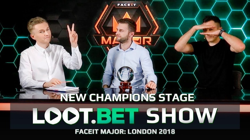 LOOT.BET SHOW CSGO New Champions Stage – FACEIT Major London 2018