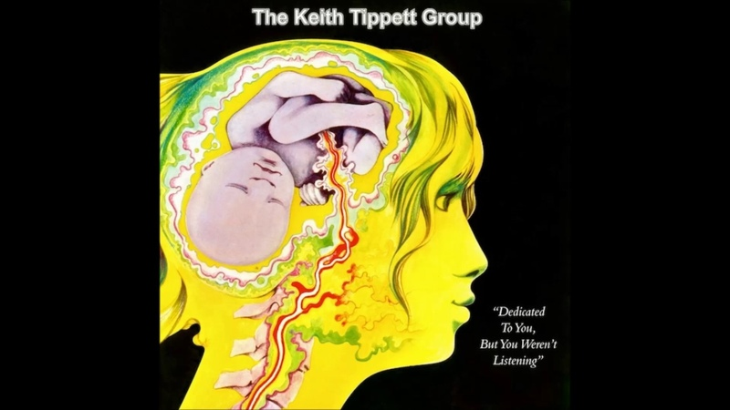 The Keith Tippett Group – Dedicated to You, But You Werent Listening